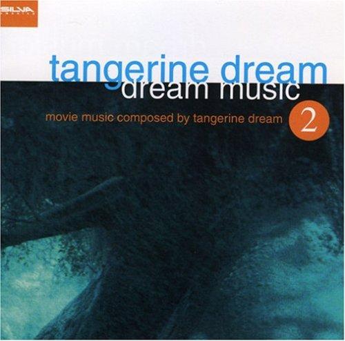 Tangerine Dream - Dream Music 2: The Movie Music Composed by Tangerine Dream - Zortam Music