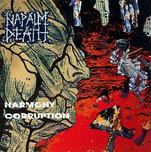 Napalm Death - Harmony Corruption - Zortam Music