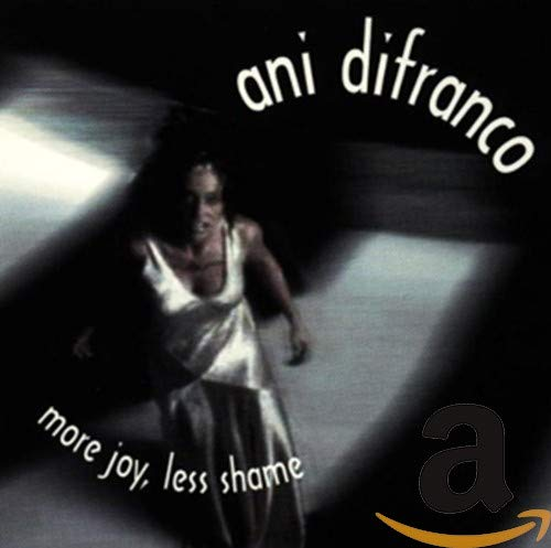Ani Difranco - More Joy, Less Shame - Zortam Music