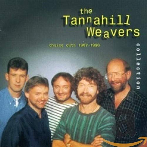 The Tannahill Weavers Collection: Choice Cuts 1987-1996