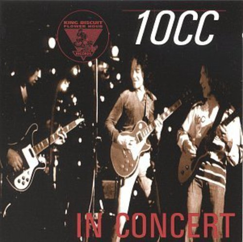 10cc - King Biscuit Flower Hour (In C - Zortam Music