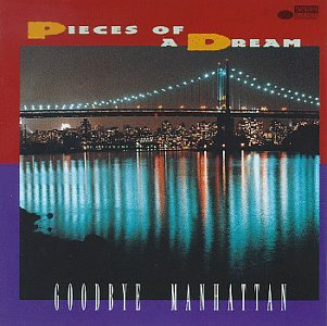Pieces of a Dream - Goodbye Manhattan - Zortam Music