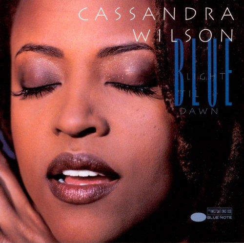 Cassandra Wilson - Blue Light Til Dawn - Zortam Music