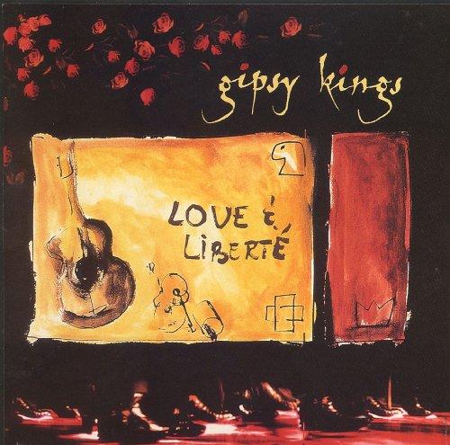 Gipsy Kings - Love & Liberte - Zortam Music