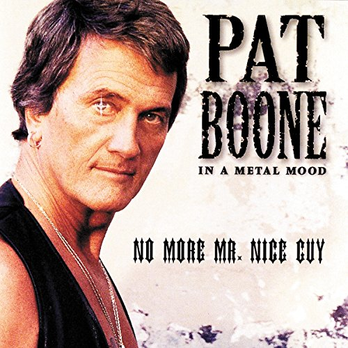Pat Boone - In a Metal Mood -- No More Mr. Nice Guy - Zortam Music