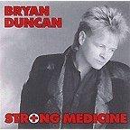 Bryan Duncan - Strong Medicine Lyrics - Zortam Music