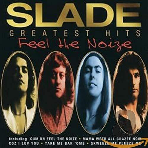 SLADE - Feel The Noize (Greatest Hits) - Zortam Music