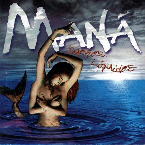 Mana - SueAos Liquidos - Zortam Music