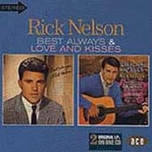 Ricky Nelson - Best Always/Love and Kisses - Zortam Music