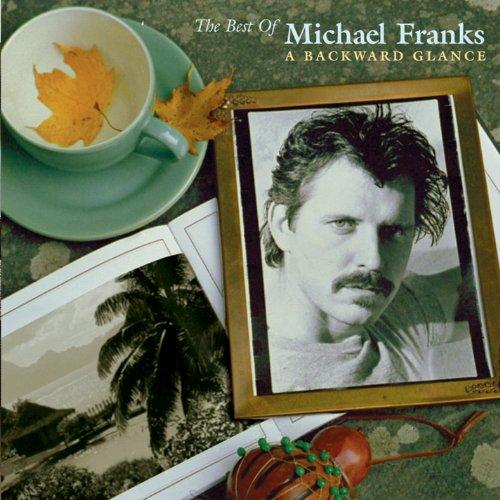 Michael Franks - The Best of Michael Franks - A Backward Glance - Zortam Music
