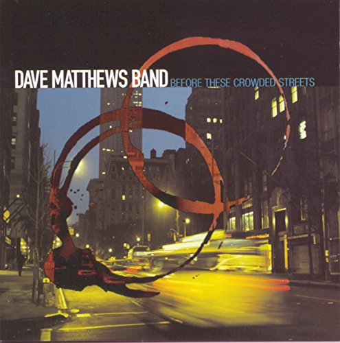 Dave Matthews Band - Before These Crowded Streets - Zortam Music