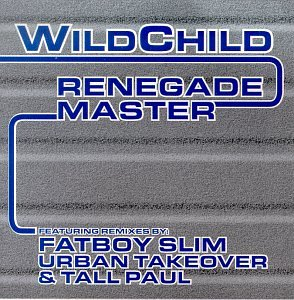 Wildchild - Renegade Master (Remixes) - Zortam Music