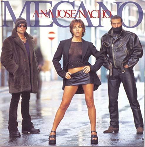 Mecano - Ana, Jose, Nacho (Disc 1) - Zortam Music