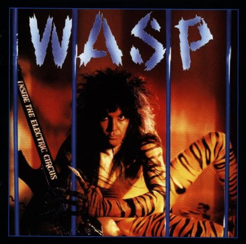 W.A.S.P. - Inside The Electric Circus (Remastered) - Zortam Music
