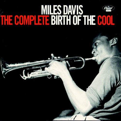 Miles Davis - The Complete Birth Of The Cool - Zortam Music