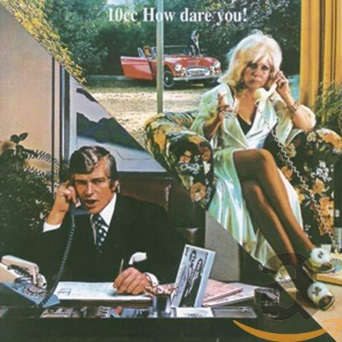 10cc - How Dare You Lyrics - Zortam Music