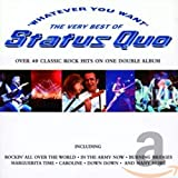 album art to Whatever You Want: The Very Best of Status Quo