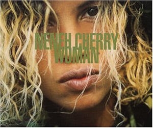 Neneh Cherry - Woman (Maxi-CD) - Zortam Music