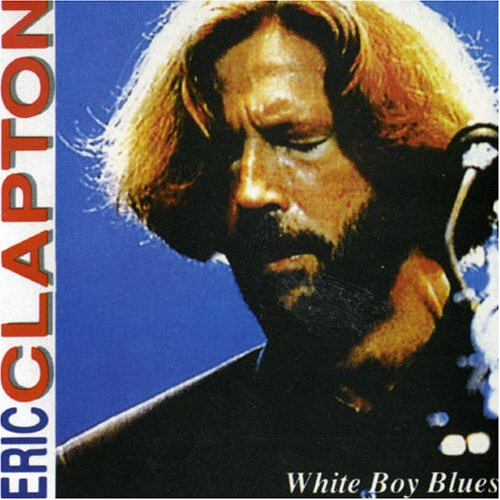 Eric Clapton - White Boy Blues ( Volume 1 ) - Zortam Music