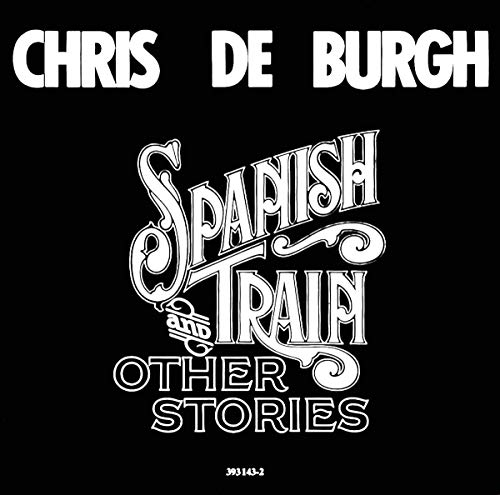 Chris De Burgh - Spanish Train - Zortam Music