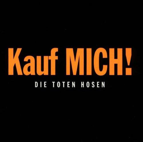 Die Toten Hosen - Kauf MICH! - Zortam Music