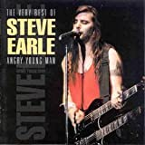 album art to The Very Best of Steve Earle: Angry Young Man