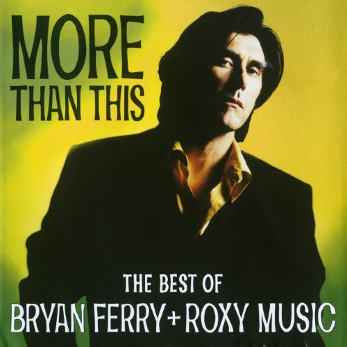 Bryan Ferry - More Than This The Best Of Bryan Ferry & Roxy Music - Zortam Music