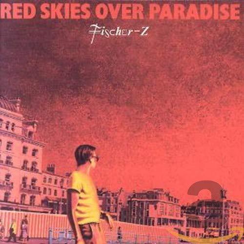 Fischer-Z - Red Skies over Paradise - Zortam Music