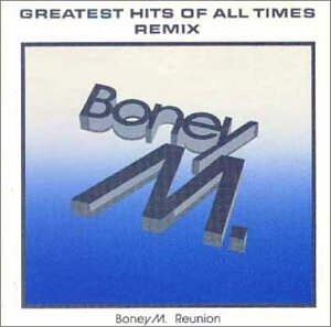 Boney M. - Greatest Hits of All Times: Remix - Zortam Music