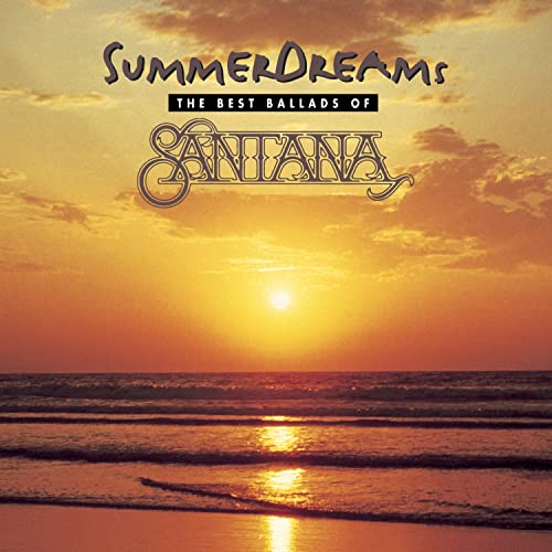 Santana - Summer Dreams - The Best Ballads of Santana - Zortam Music