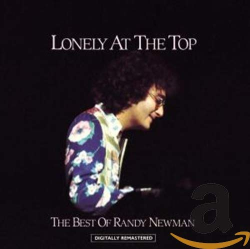 Randy Newman - The Best of Randy Newman: Lonely at the Top - Zortam Music