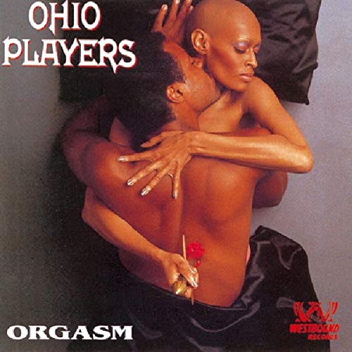 Ohio Players - Orgasm: The Very Best of the Westbound Years - Zortam Music