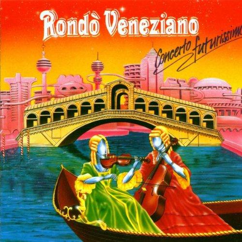 Rondo Veneziano - Concerto Futurissimo - Zortam Music