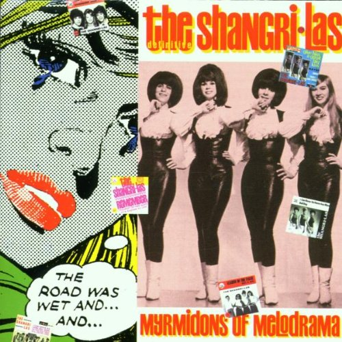 Shangri-Las - Myrmidons of Melodrama - Zortam Music