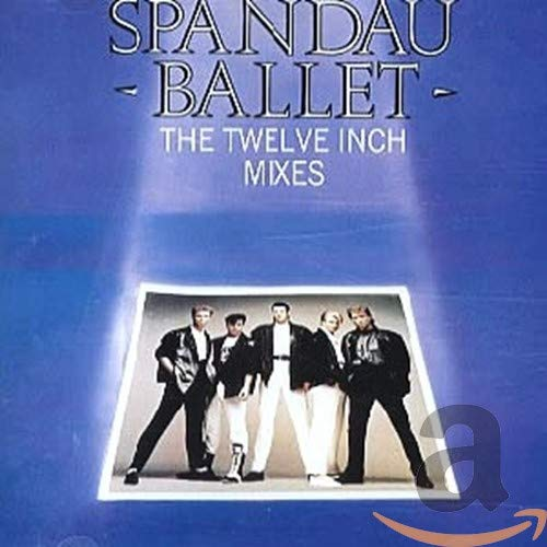 Spandau Ballet - The Twelve Inch Mixes - Zortam Music