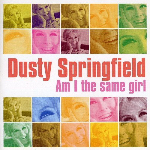 Dusty Springfield - Am I the same girl - Zortam Music