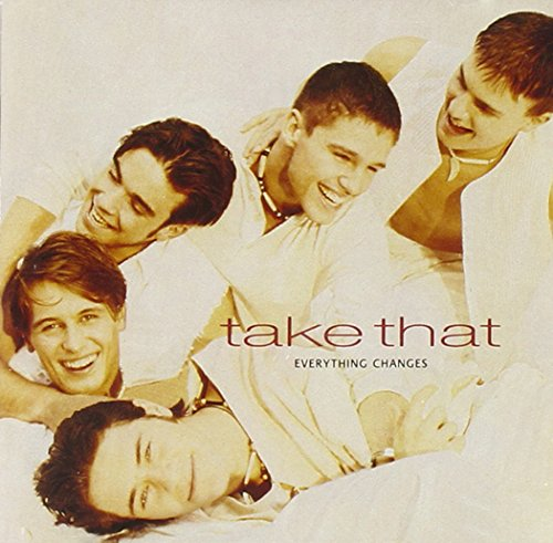 Take That - Everything Changes - Zortam Music