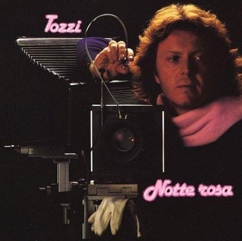 Umberto Tozzi - Notte Rosa - Zortam Music