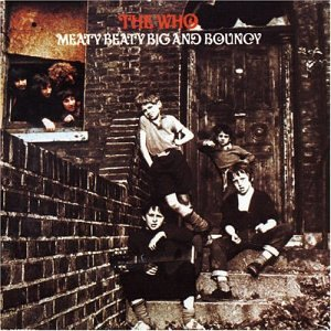 The Who - Meaty Beaty Big & Bouncy - Zortam Music