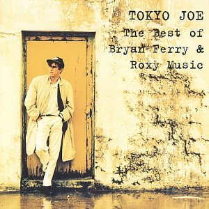 Tokyo Joe: The Best of Bryan Ferry & Roxy Music