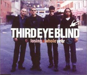 Third Eye Blind - Losing a Whole Year - Zortam Music