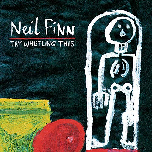 Neil Finn - Try Whistling This - Zortam Music