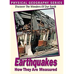 Physical Geography: Earthquakes & How They Are Mea