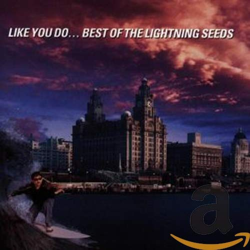The Lightning Seeds - Like You Do...Best of the Lightning Seeds - Zortam Music