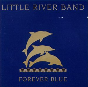 Little River Band - Forever Blue (The Very Best Of) - Zortam Music