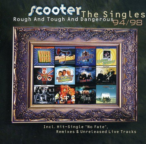 Scooter - Rough & Tough & Dangerous: Singles 1994-1998 - Zortam Music