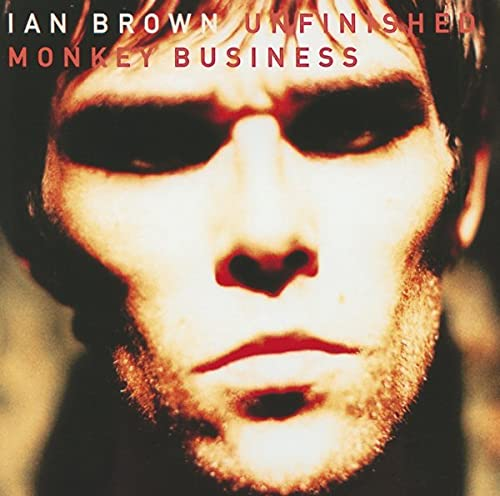Ian Brown - Unfinished Monkey Business - Zortam Music