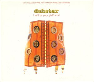 Dubstar - I Will Be Your Girlfriend (De - Zortam Music