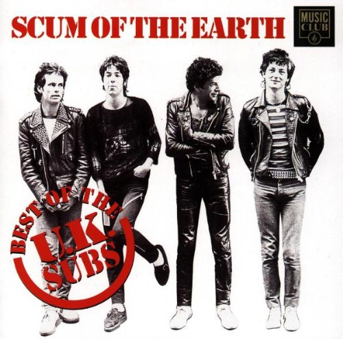 Scum of the Earth: The Best of the UK Subs
