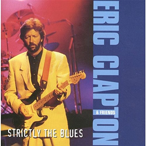 Eric Clapton - Strictly The Blues - Zortam Music